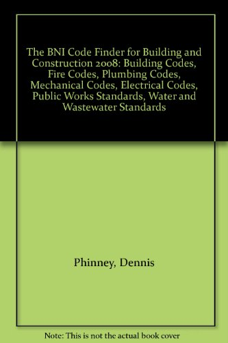 The BNI Code Finder for Building and Construction 2008: Building Codes, Fire Codes, Plumbing Codes,...