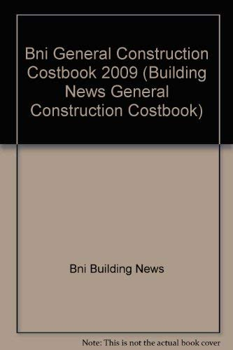 General Construction 2009 Costbook, 19th Ed.: Bni Building News