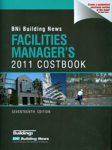 BNI Building News Facilities Manager's 2011 Costbook Seventeenth Edition: Mahoney, William D. ...