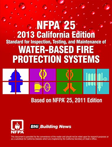 9781557018267: NFPA 25 2013 California Edition: Standard for Inspection, Testing and Maintenance of Water-Based Fire Protection Systems