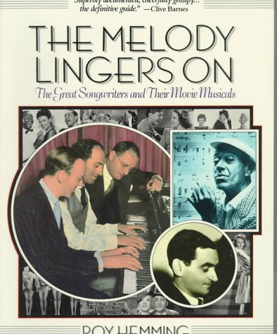 9781557040176: The Melody Lingers on: The Great Songwriters and Their Movie Musicals
