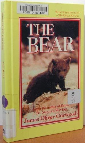 The Bear: A Novel: Curwood, James Oliver