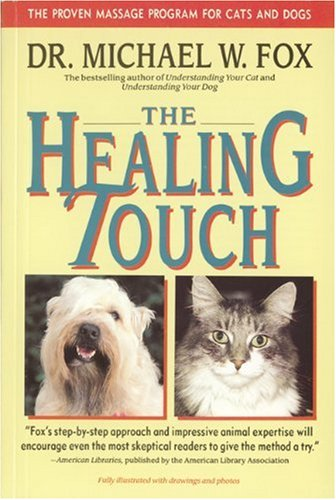 9781557040626: The Healing Touch: The Proven Massage Program for Cats and Dogs