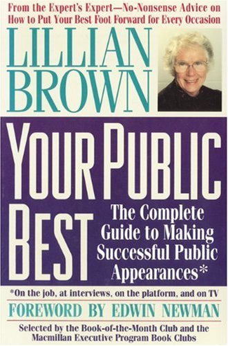 9781557040794: Your Public Best: The Complete Guide to Making Successful Public Appearances in the Meeting Room, on the Platform, and on TV