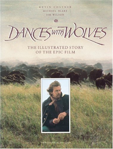 9781557040886: Dances With Wolves: The Illustrated Story of the Epic Film (Newmarket Pictorial Moviebooks)
