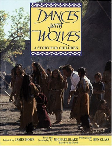 DANCES WITH WOLVES A Story For Children: James Howe, adapted