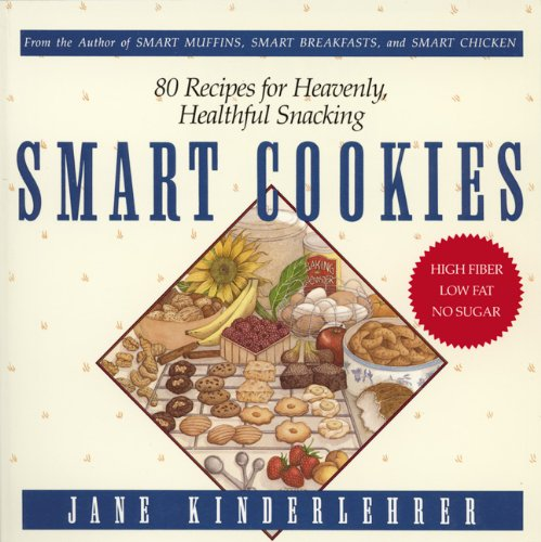 Smart Cookies: 80 Recipes for Heavenly, Healthful Snacking (Newmarket Jane Kinderlehrer Smart Food Series) (1557041113) by Kinderlehrer, Jane