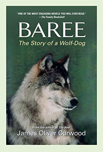 Baree: The Story of a Wolf-Dog (Medallion Editions for Young Readers): Curwood, James Oliver