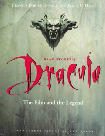 9781557041401: Bram Stoker's Dracula: The Film and the Legend (A Newmarket Pictorial Moviebook)