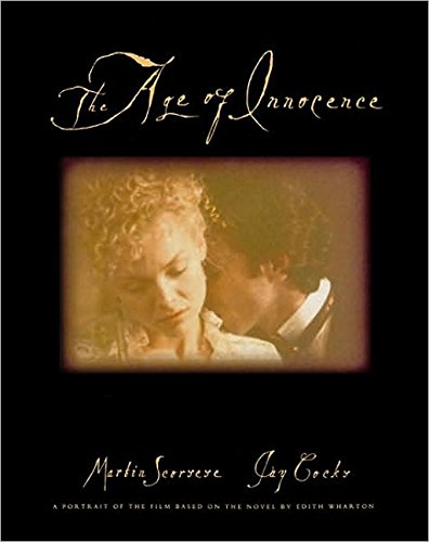 The Age of Innocence : A Portrait of the Film Based on the Novel by Edith Wharton: Scorsese, Martin...