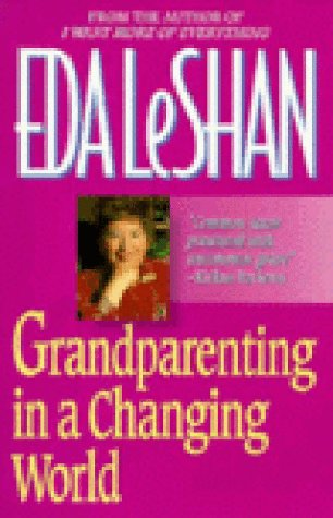 Grandparenting in a Changing World: LeShan, Eda