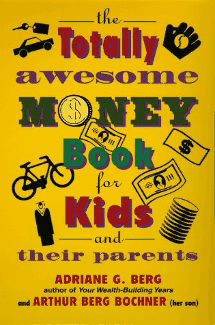 9781557041760: The Totally Awesome Money Book for Kids (And Their Parents)
