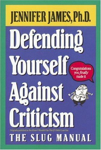 9781557041791: Defending Yourself Against Criticism: The Slug Manual