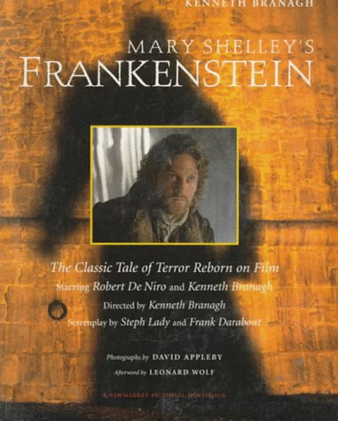 9781557042071: Mary Shelley's Frankenstein: The Classic Tale of Terror Reborn on Film (Newmarket Pictorial Moviebooks)