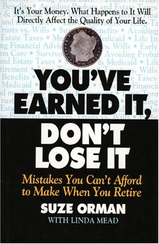 9781557042125: You'Ve Earned It, Dont Lose It: Mistakes You Can't Afford to Make When You Retire