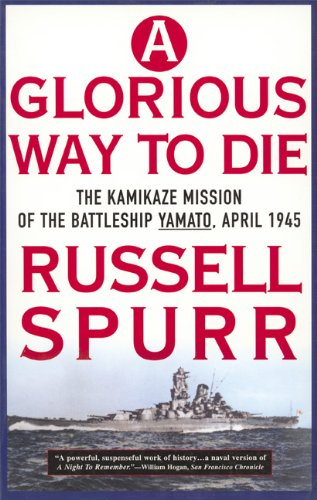 9781557042484: A Glorious Way to Die: The Kamikaze Mission of the Battleship Yamato, April 1945