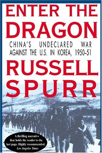 9781557042491: Enter the Dragon: China's Undeclared War Against the U.S. in Korea, 1950-1951
