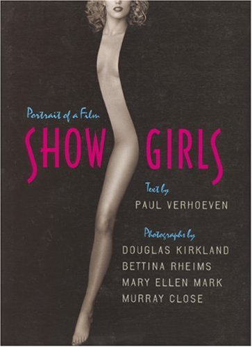Showgirls: Portrait of a Film (Newmarket Pictorial Moviebook): Verhoeven, Paul