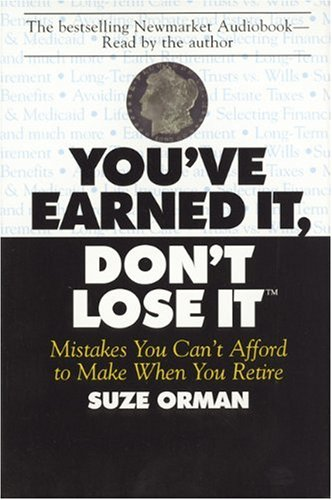 You've Earned It, Don't Lose It: Mistakes You Can't Afford to Make When You Retire (1557042853) by Suze Orman