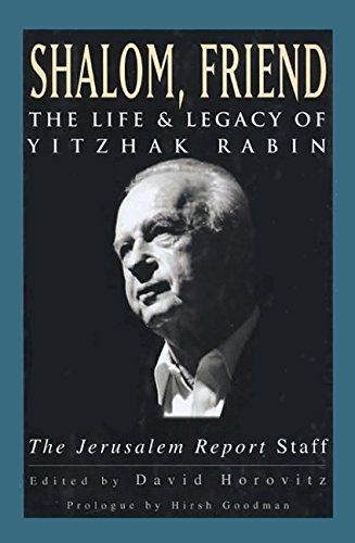9781557042873: Shalom, Friend: The Life and Legacy of Yitzhak Rabin