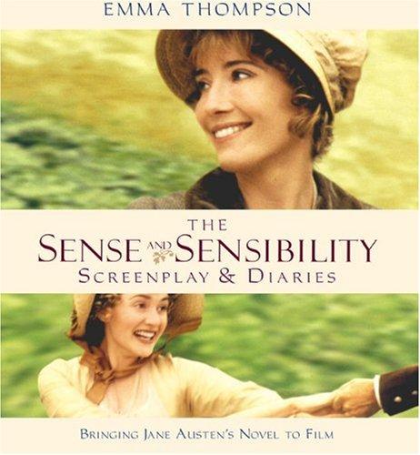 The Sense and Sensibility Screenplay & Diaries: Thompson, Emma; Austen,