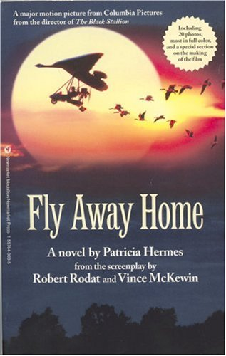 9781557043030: Fly Away Home: The Novelization and Story Behind the Film