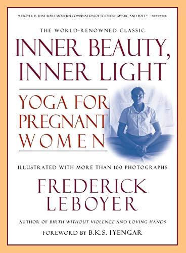 Inner Beauty, Inner Light: El Momento En: Leboyer, Frederick, M.D.