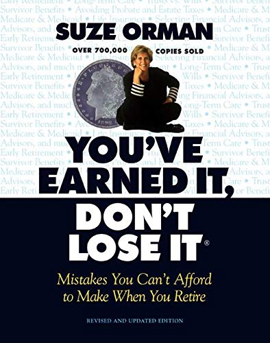 You've Earned It, Don't Lose It: Mistakes You Can't Afford to Make When You Retire (9781557043160) by Suze Orman; Linda Mead