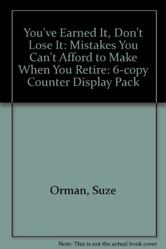 9781557043207: You'Ve Earned It, Don't Lose It: Mistakes You Can't Afford to Make When You Retire