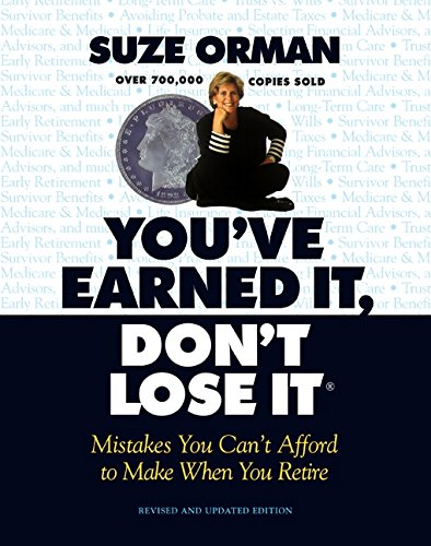 You've Earned It, Don't Lose It: Mistakes You Can't Afford to Make When You Retire (9781557043221) by Suze Orman; Linda Mead