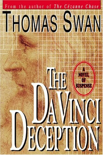 The Da Vinci Deception: A Novel of Suspense: Swan, Thomas