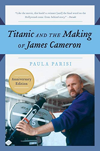 9781557043658: Titanic and the Making of James Cameron