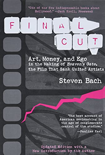 9781557043740: Final Cut: Art, Money, and Ego in the Making of Heaven's Gate, the Film that Sank United Artists