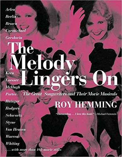 9781557043801: The Melody Lingers on: The Great Songwriters and Their Movie Musicals (Shooting Script)