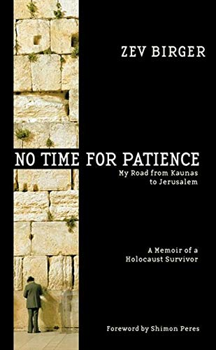 9781557043863: No Time for Patience: My Road from Kaunas to Jerusalem
