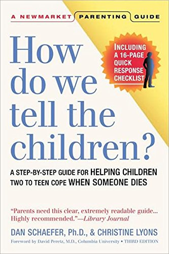 9781557044259: How Do We Tell the Children? Third Edition: A Step-By-Step Guide for Helping Children Two to Teen Cope When Someone Dies (Newmarket Parenting Guide)