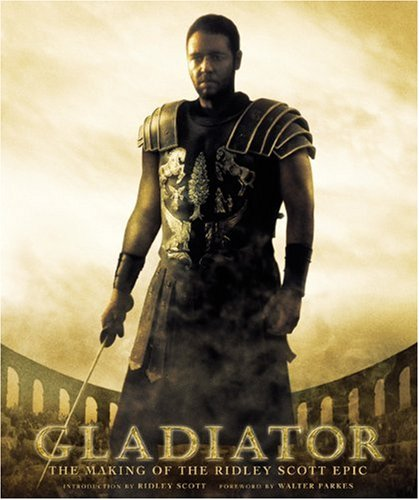 9781557044280: Gladiator: The Making of the Ridley Scott Epic (Newmarket Pictorial Moviebooks)