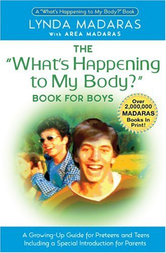 "The ""What's Happening to My Body?"": Book for Boys"