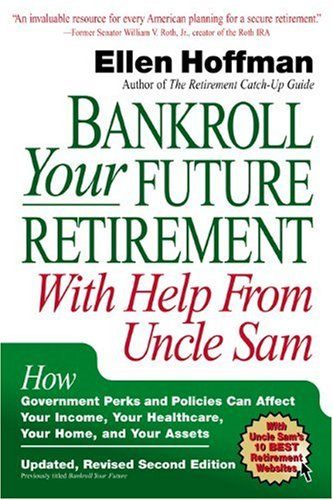 Bankroll Your Future Retirement With Help from Uncle Sam: How Government Perks and Policies Can ...