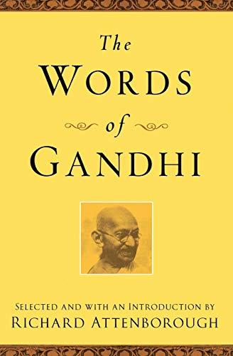 The Words of Gandhi: Mahatma Gandhi