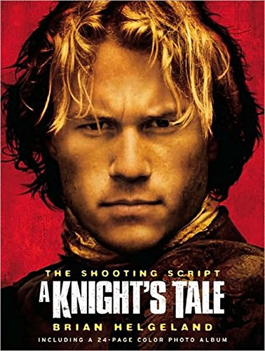 A Knight's Tale. The Shooting Script