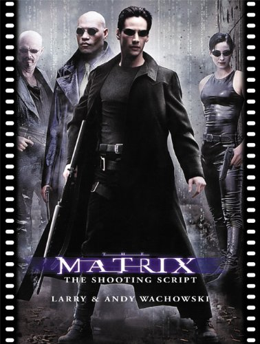 The Matrix: The Shooting Script (Newmarket Shooting Script) (1557044902) by Wachowski, Larry; Wachowski, Andy