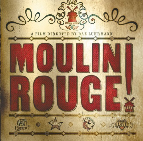 Moulin Rouge: The Splendid Illustrated Book That: Baz Luhrmann, Catherine