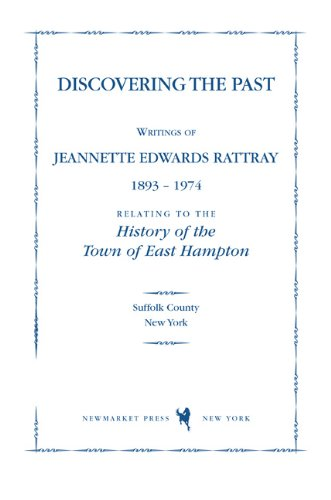 Discovering the Past: Writings of Jeannette Edwards: Rattray, Jeannette Edwards,