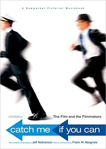 9781557045539: Catch Me If You Can: The Film and the Filmmakers (Newmarket Pictorial Moviebook)