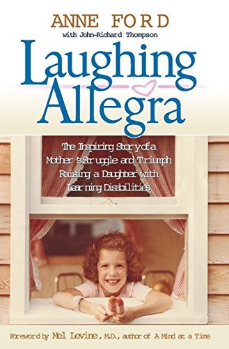 Laughing Allegra: The Inspiring Story of a: Ford, Anne; John-Richard