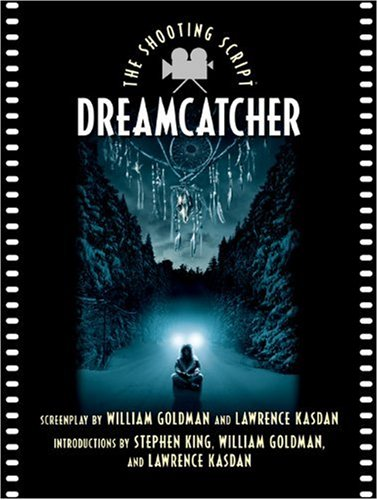 Dreamcatcher: The Shooting Script (Newmarket Shooting Script): William Goldman; Lawrence