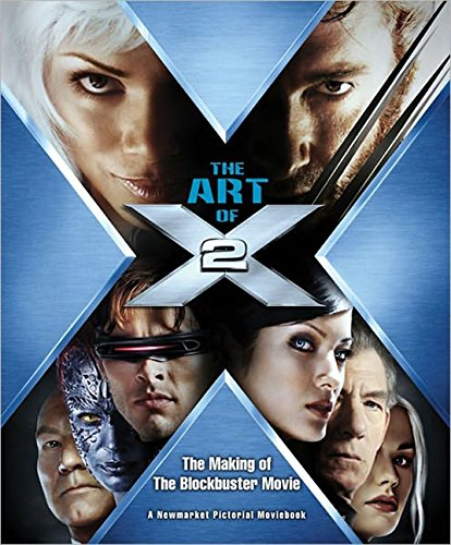 9781557045775: The Art of X2: The Making of the Blockbuster Movie (Pictorial Moviebook)