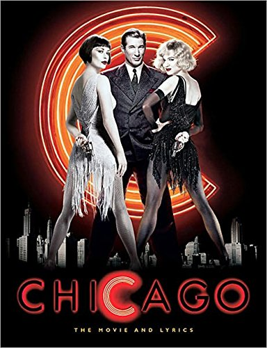 Chicago: The Movie and Lyrics (Newmarket Pictorial: Marshall, Rob, Richards,