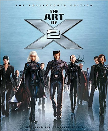 9781557045843: The Art of X2: The Collectors Edition (Newmarket Pictorial Moviebook)